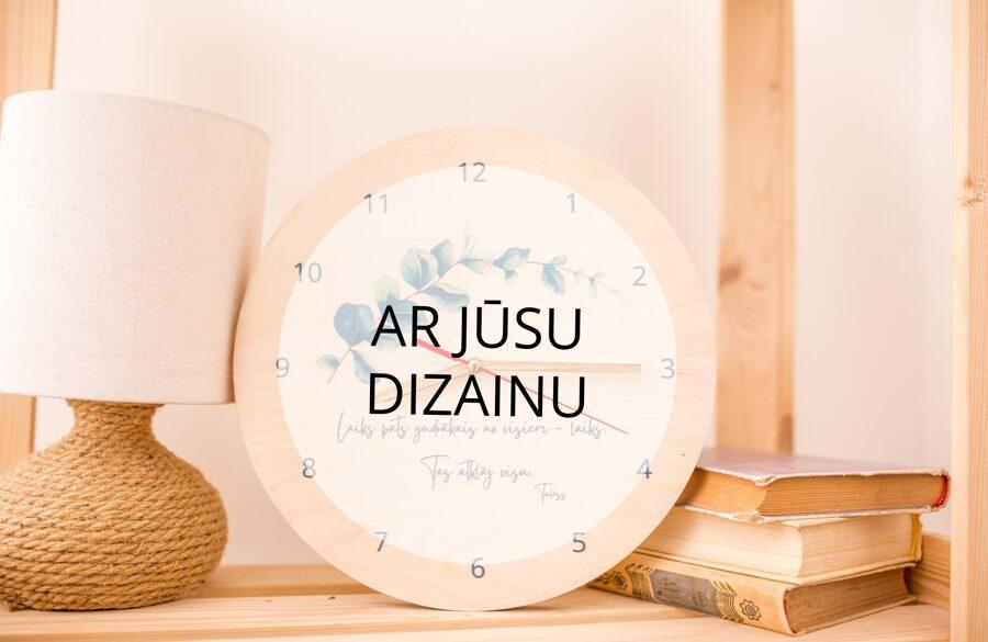Pulkstenis ar Jūsu dizainu